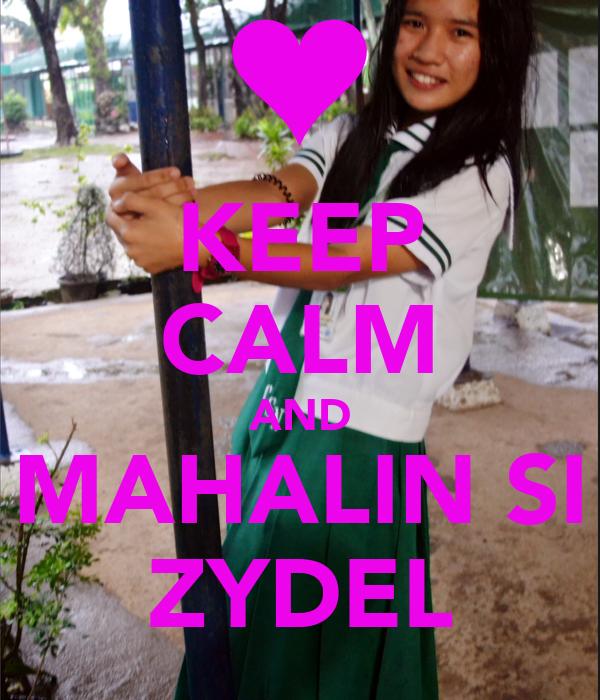 KEEP CALM AND MAHALIN SI ZYDEL