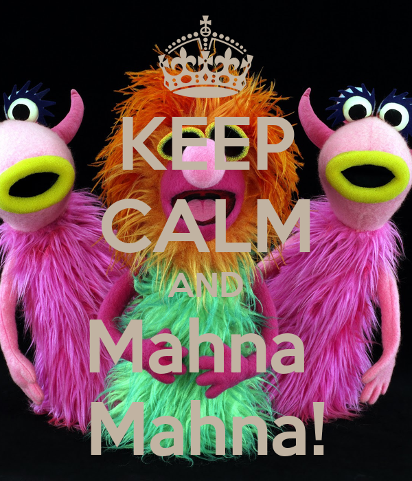 KEEP CALM AND Mahna  Mahna!