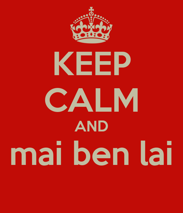KEEP CALM AND mai ben lai