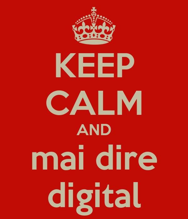 KEEP CALM AND mai dire digital