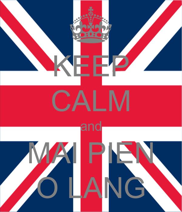 KEEP CALM and MAI PIEN O LANG