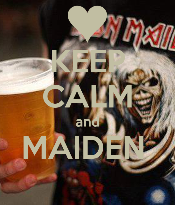KEEP CALM and MAIDEN