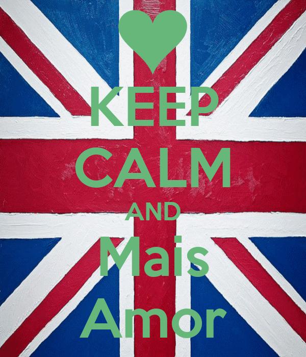 KEEP CALM AND Mais Amor