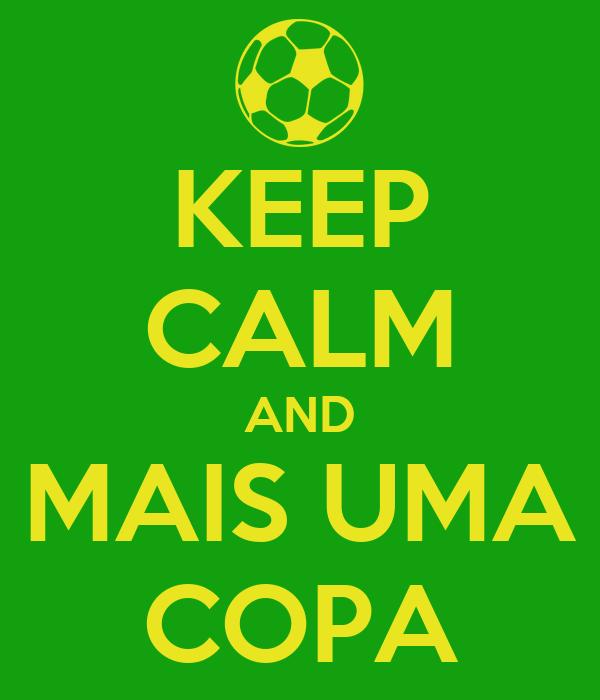 KEEP CALM AND MAIS UMA COPA