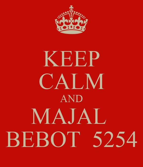 KEEP CALM AND MAJAL  BEBOT  5254