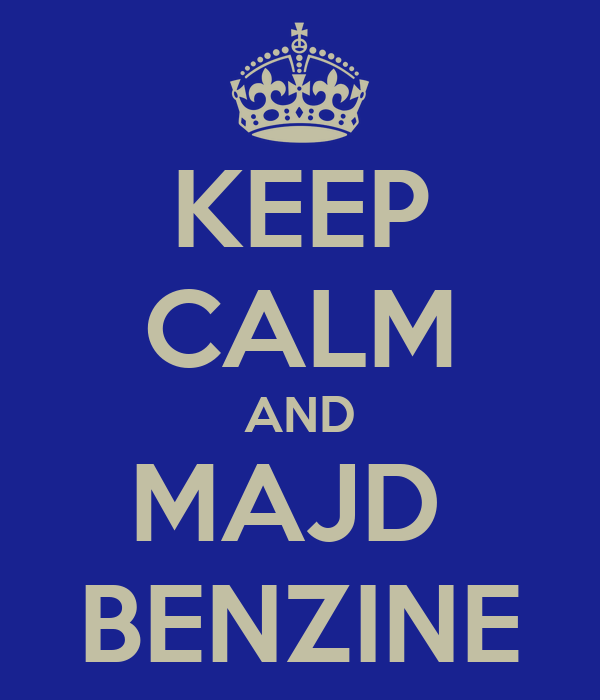 KEEP CALM AND MAJD  BENZINE