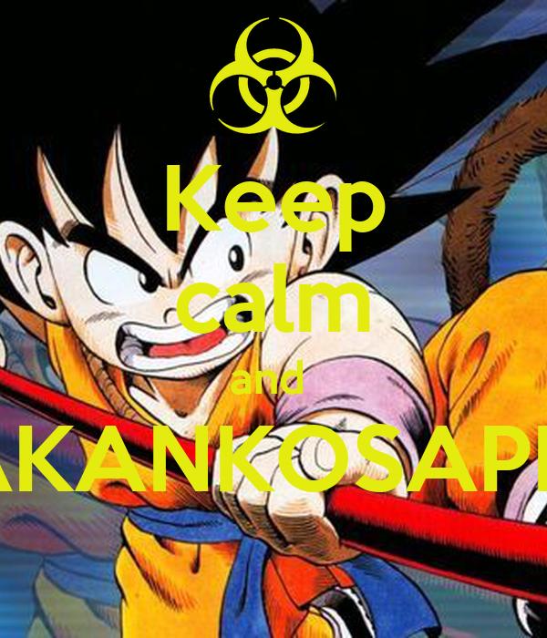 Keep calm and  MAKANKOSAPPO!