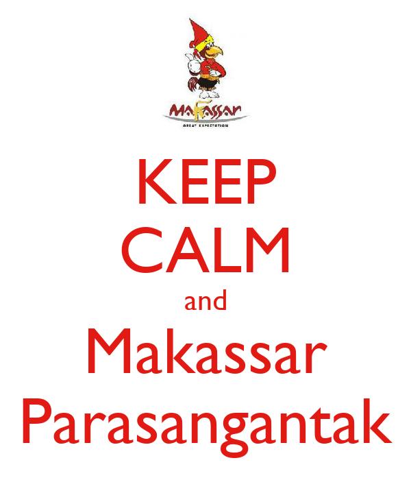 KEEP CALM and Makassar Parasangantak