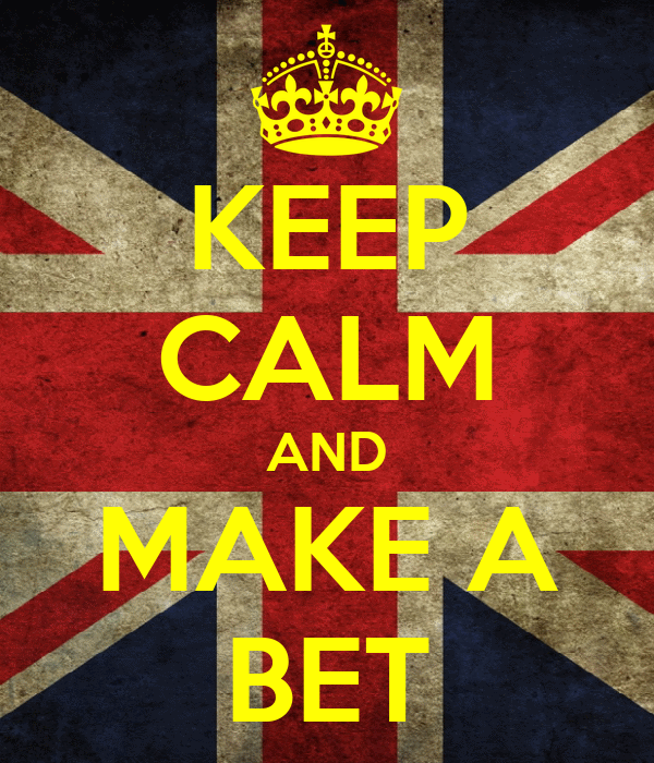 KEEP CALM AND MAKE A BET