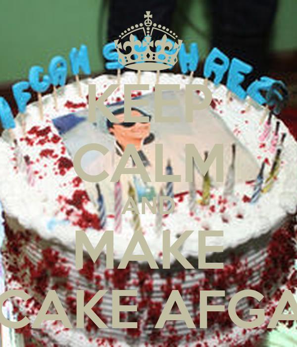 KEEP CALM AND MAKE A CAKE AFGAN