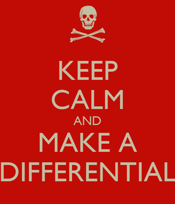 KEEP CALM AND MAKE A DIFFERENTIAL