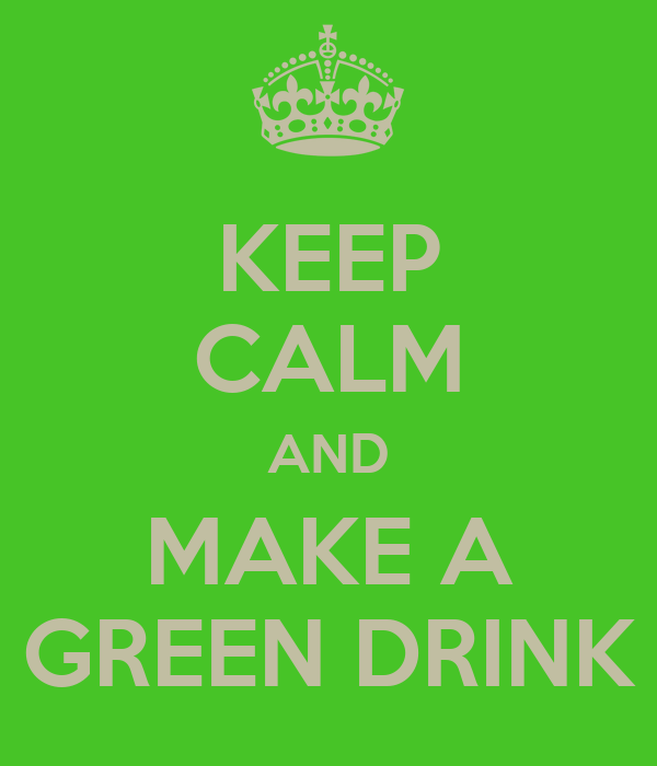 KEEP CALM AND MAKE A GREEN DRINK