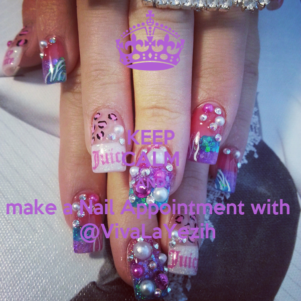 KEEP CALM AND make a Nail Appointment with  @VivaLaYezih
