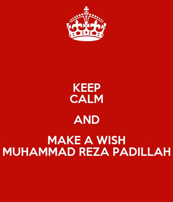 KEEP CALM AND MAKE A WISH MUHAMMAD REZA PADILLAH