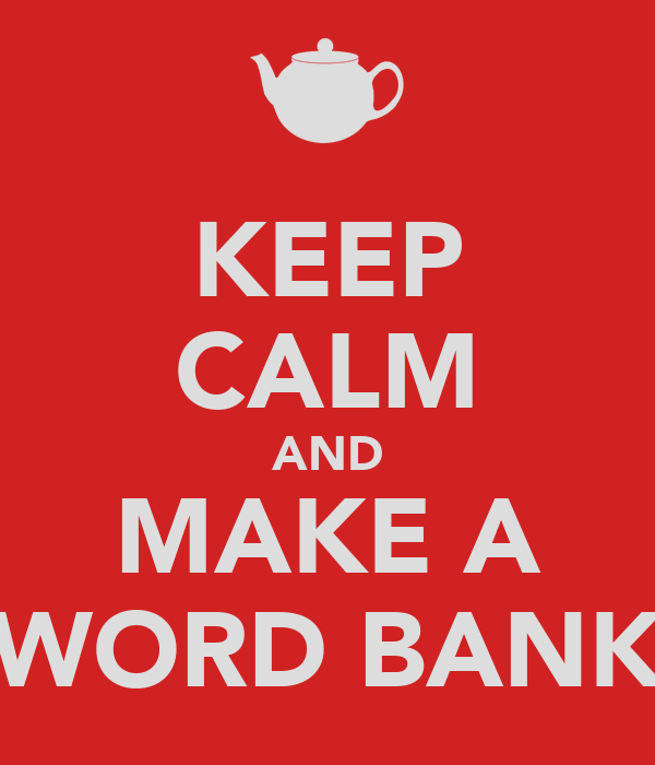 KEEP CALM AND MAKE A WORD BANK