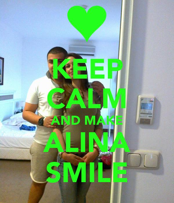 KEEP CALM AND MAKE ALINA SMILE