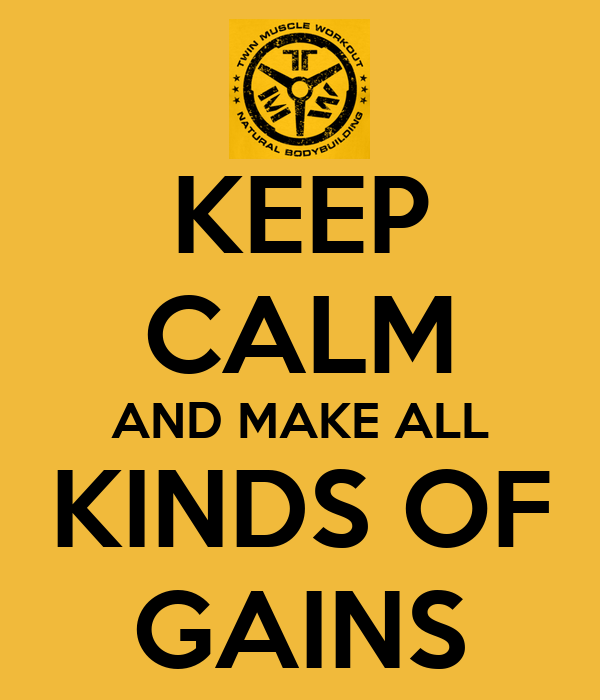 KEEP CALM AND MAKE ALL KINDS OF GAINS
