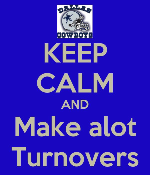 KEEP CALM AND Make alot Turnovers