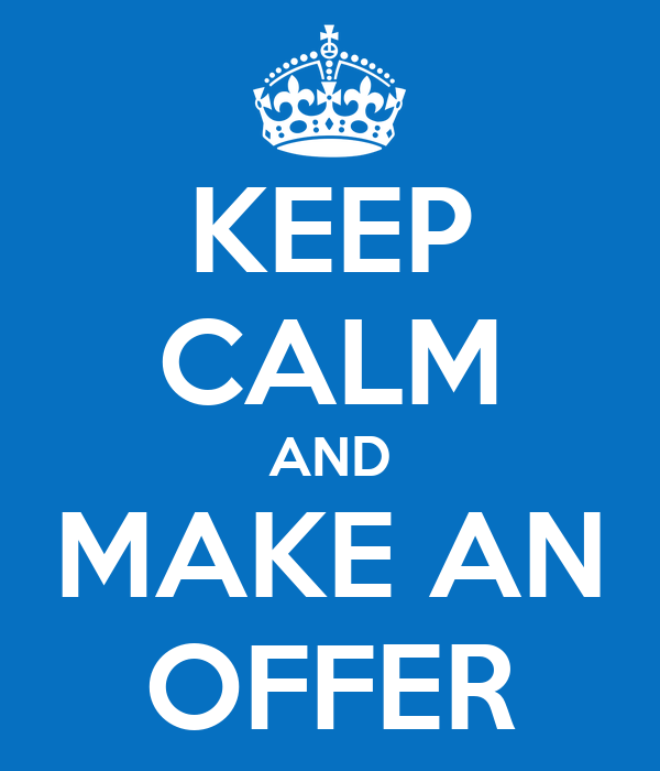 KEEP CALM AND MAKE AN OFFER Poster | ti | Keep Calm-o-Matic - photo#26