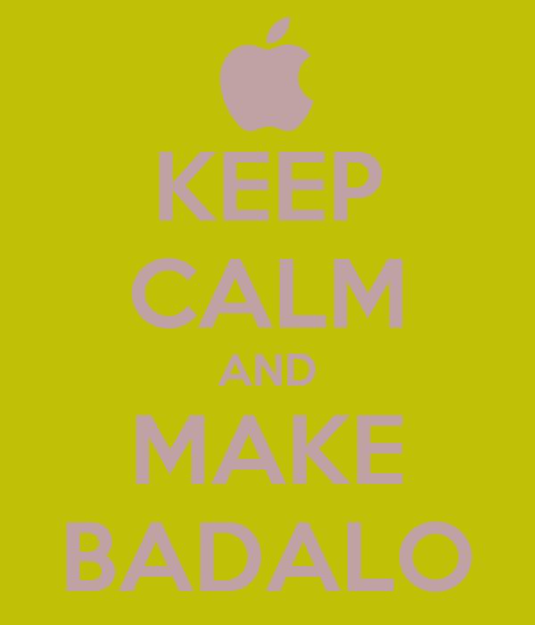 KEEP CALM AND MAKE BADALO