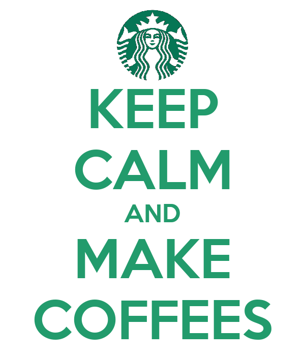KEEP CALM AND MAKE COFFEES