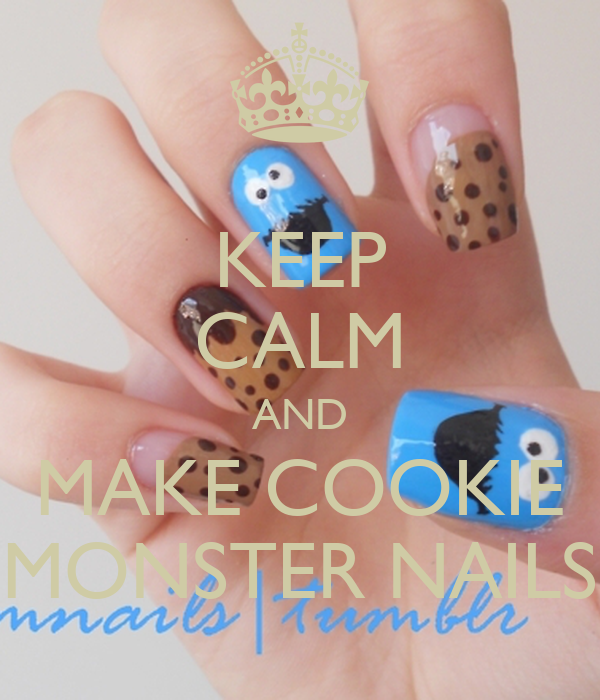 KEEP CALM AND MAKE COOKIE MONSTER NAILS