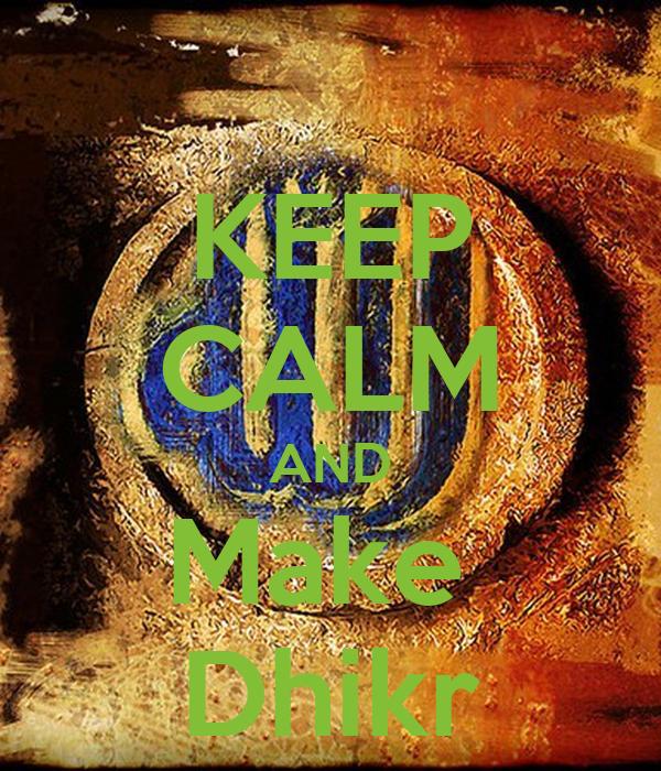 KEEP CALM AND Make  Dhikr