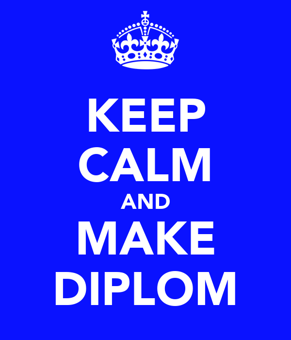 KEEP CALM AND MAKE DIPLOM