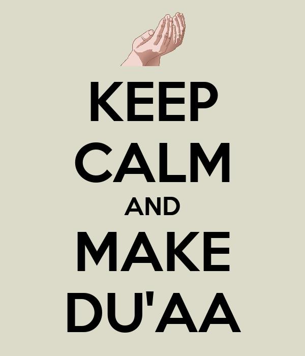 KEEP CALM AND MAKE DU'AA