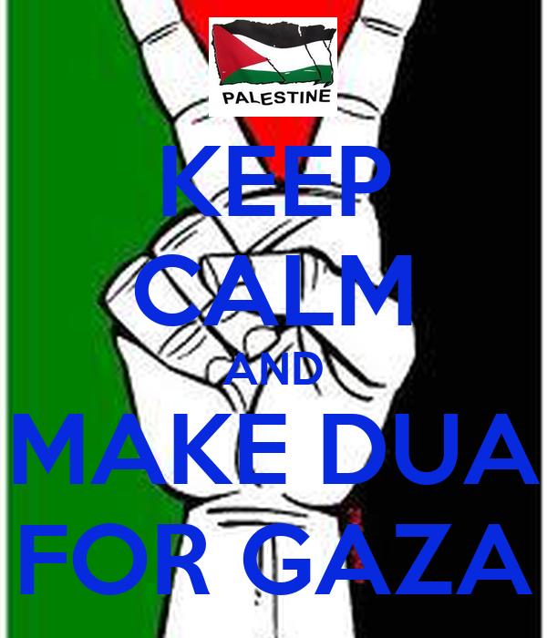 KEEP CALM AND MAKE DUA FOR GAZA