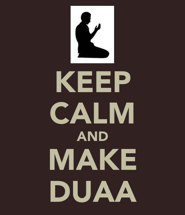 KEEP CALM AND MAKE DUAA
