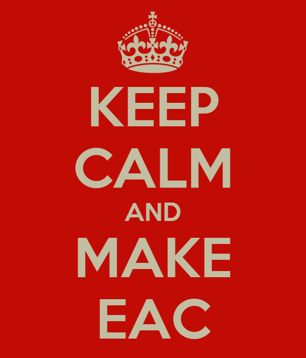 KEEP CALM AND MAKE EAC