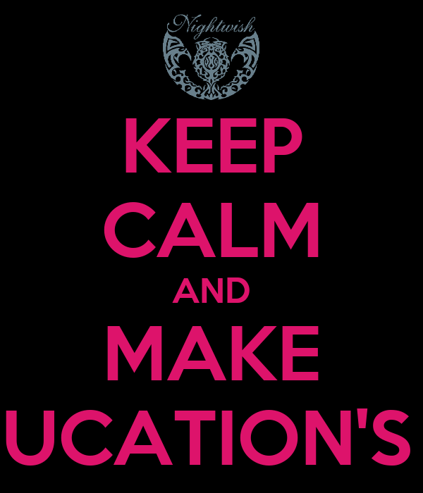 KEEP CALM AND MAKE EDUCATION'S TP
