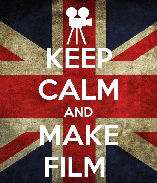 KEEP CALM AND MAKE FILM