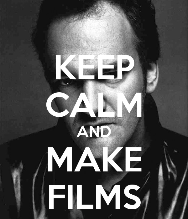 KEEP CALM AND MAKE FILMS