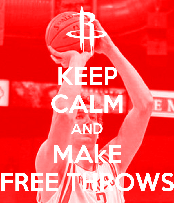 KEEP CALM AND MAkE FREE THROWS