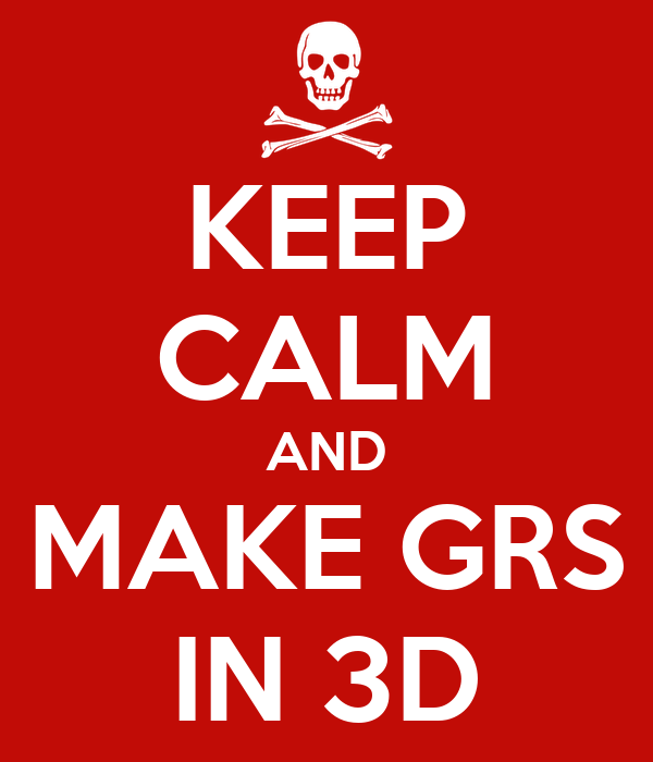 [Image: keep-calm-and-make-grs-in-3d.jpg]