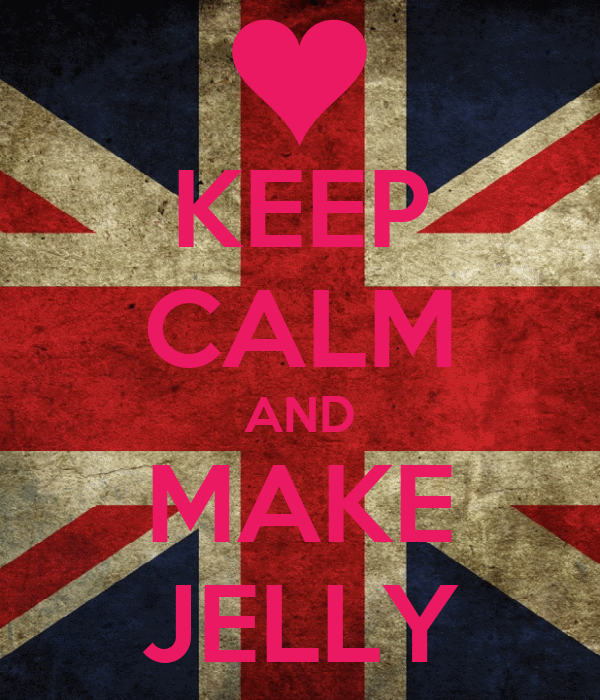 KEEP CALM AND MAKE JELLY