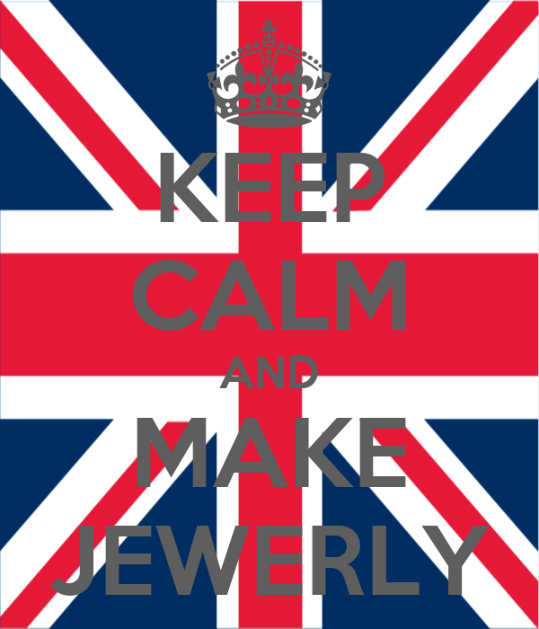 KEEP CALM AND MAKE JEWERLY