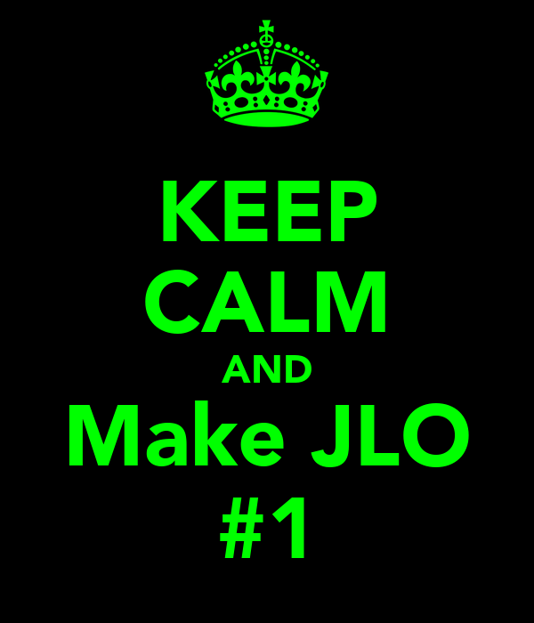 KEEP CALM AND Make JLO #1