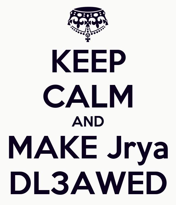 KEEP CALM AND MAKE Jrya DL3AWED