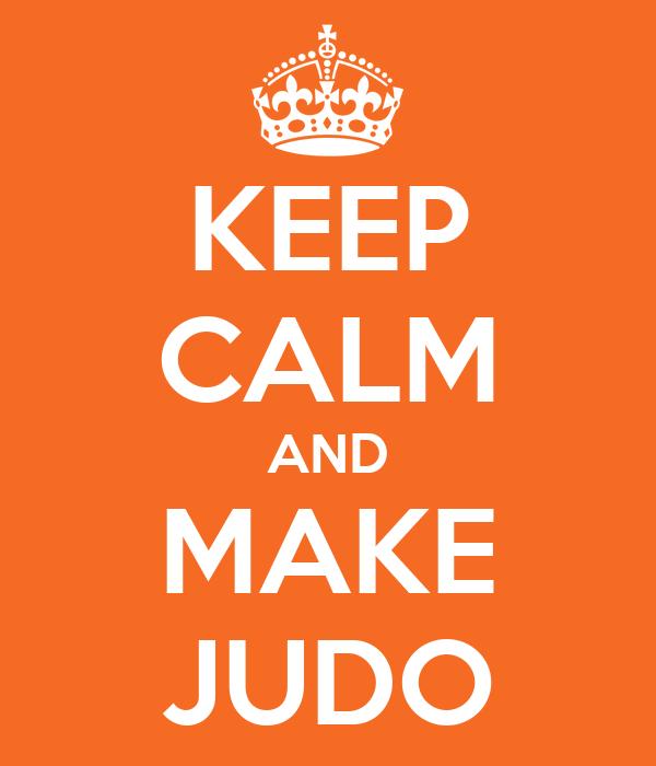 KEEP CALM AND MAKE JUDO
