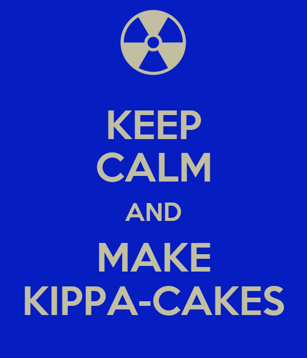 KEEP CALM AND MAKE KIPPA-CAKES