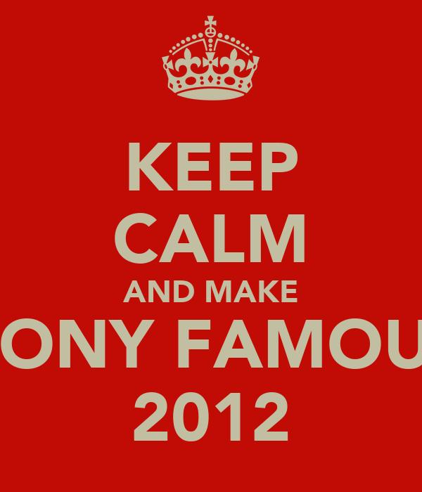 KEEP CALM AND MAKE KONY FAMOUS 2012