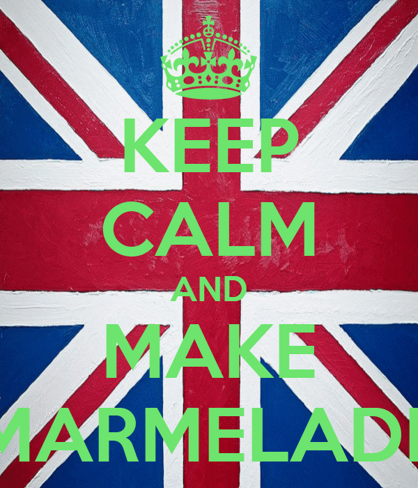 KEEP CALM AND MAKE MARMELADE