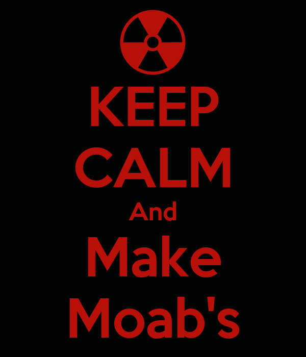 KEEP CALM And Make Moab's