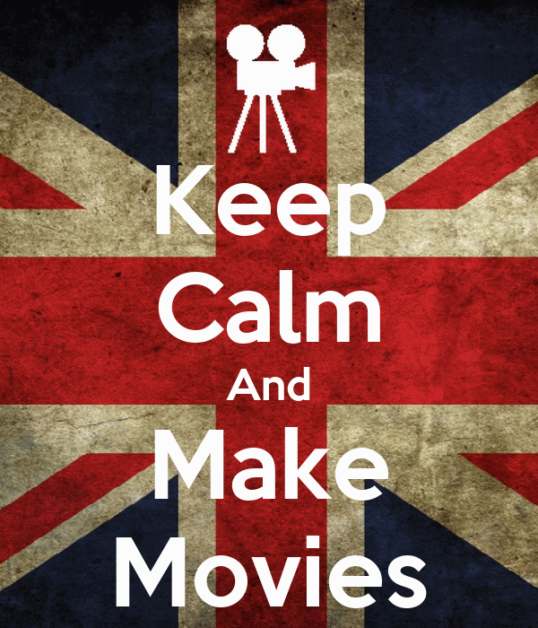 Keep Calm And Make Movies