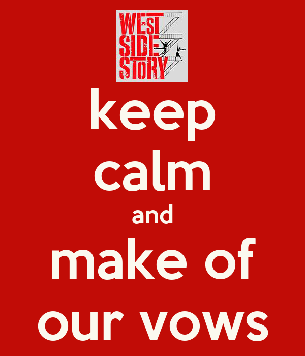keep calm and make of our vows