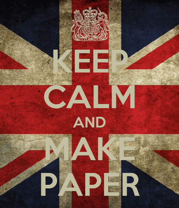 KEEP CALM AND MAKE PAPER