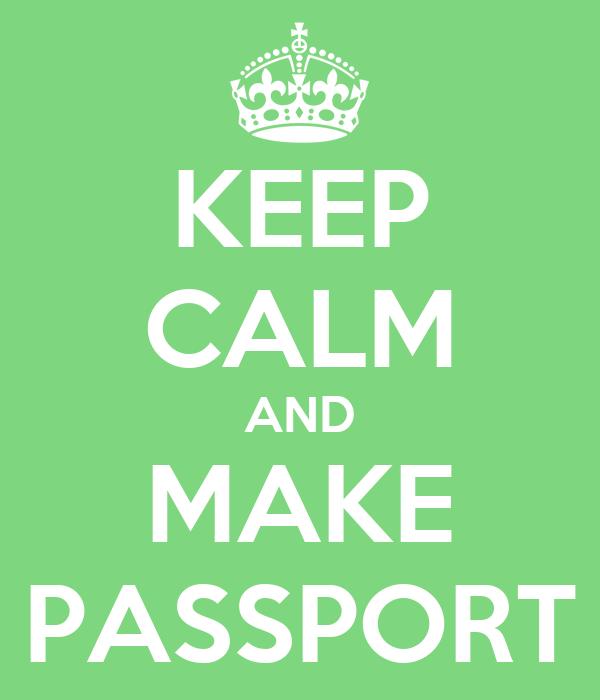 KEEP CALM AND MAKE PASSPORT